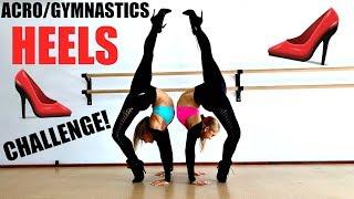 Acro/gymnastics HEELS challenge!!! Video