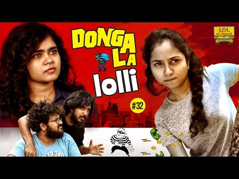 Dongala Lolli - LOL OK PLEASE | Epi - #32 | Telugu Web Series