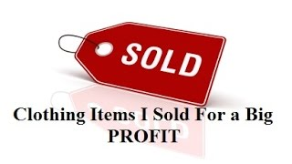 ebay sales update 44   clothing items i sold for a great profit   reselling