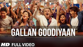 'Gallan Goodiyaan' Full VIDEO Song | Dil...