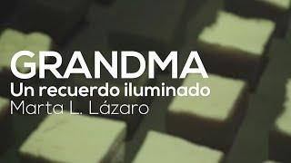 """Exposición """"Grandma. un recuerdo iluminado"""""""