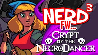 Nerd³ FW - Crypt of the NecroDancer