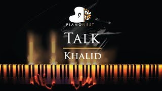Khalid - Talk - Piano Karaoke / Sing Along Cover with Lyrics
