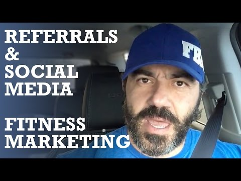 Marketing For Personal Trainers (Referrals and Social Media)