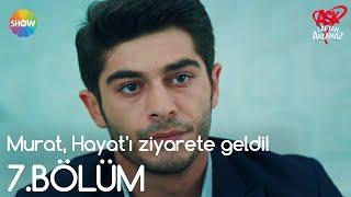 Aşk Laftan Anlamaz 7.Bölüm  Murat Hayatı ziyarete geldi