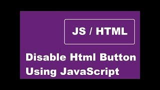 Disable Html Button Using JavaScript