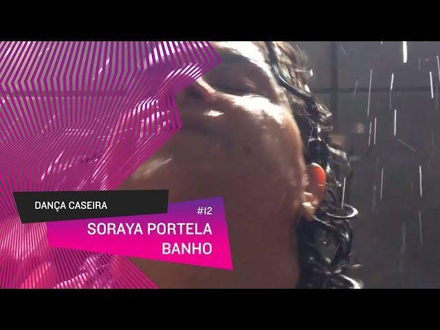 Dança Caseira: Soraya (ep 12) - Banho