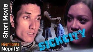 SICK CITY | New Nepali Short Movie 2017/2074 | Murray Kerr | Arpan Thapa, Sara Lama