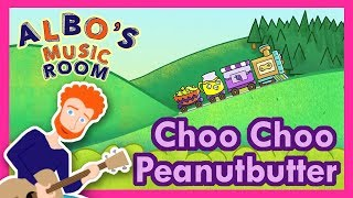 Choo, Choo Peanut Butter! | Sing and Dance! | Albo's Music Room for Kids