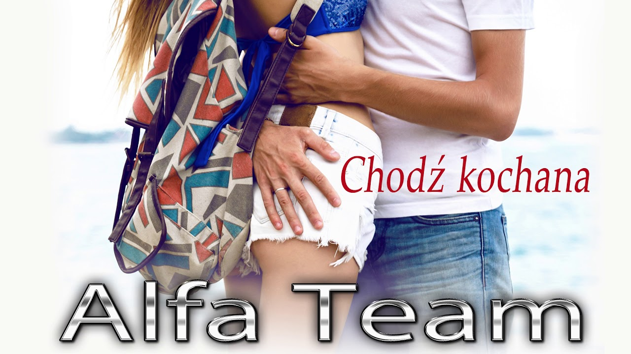 Alfa Team – Chodź Kochana (Official Audio) Disco Polo 2018
