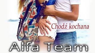 Alfa Team - Chodź Kochana (Official Audio) Disco Polo 2018