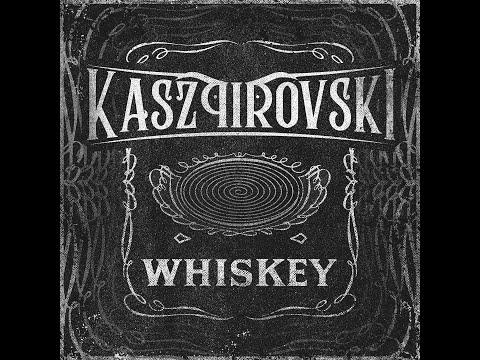 Kaszpirovski - Whiskey (lyric video)