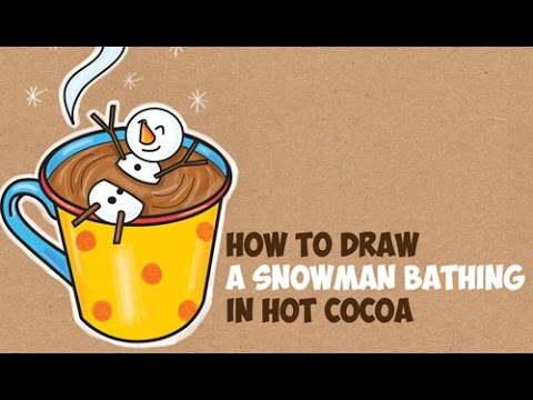 How To Draw A Snowman Bathing In A Hot Cup Of Cocoa Easy Step By
