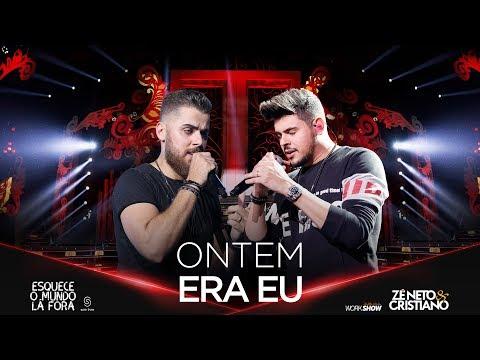 Zé Neto e Cristiano - ONTEM ERA EU - EsqueceOMundoLaFora