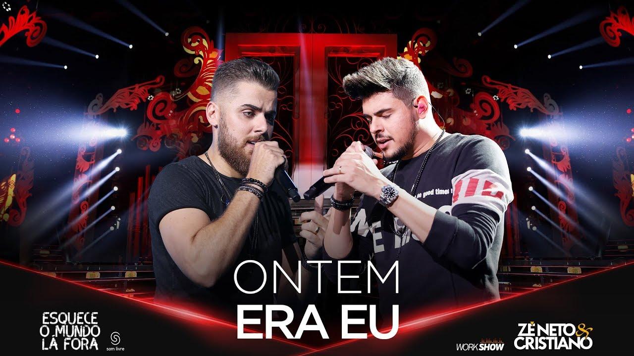 Zé Neto e Cristiano - ONTEM ERA EU - #EsqueceOMundoLaFora