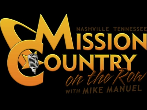 MISSION COUNTRY on the ROW with MIKE MANUEL #106: Live Interactive Music Show Featuring the Origi...