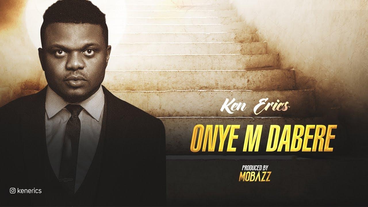Download Ken Erics - Onye m Dabere (Soundtrack)