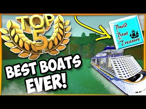 Top 5 Best Boats EVER! | Roblox Build a Boat For Treasure