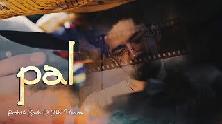 Pal: ARCHIT & SMIT, Ft. Nikhil D'Souza