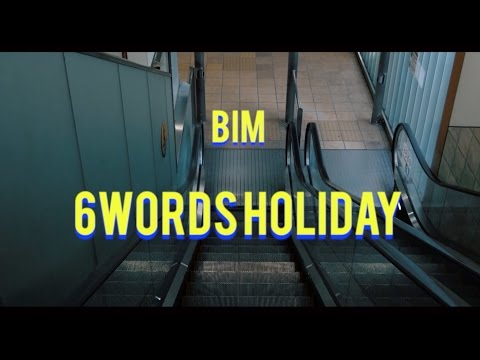 "BIM ""6 Words Holiday feat. ERA"" (Official Video)"