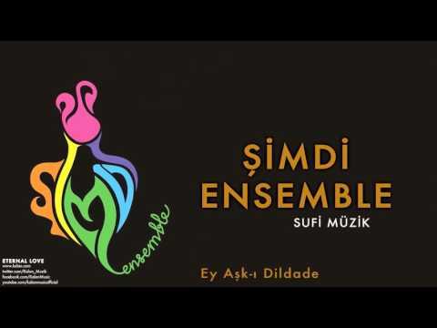 Şimdi Ensemble - Ey Aşk-ı Dildade [ Eternal Love © 2016 Kalan Müzik ]