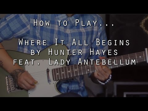 How To Play Where It All Begins Hunter Hayes Lady Antebellum On