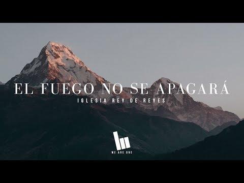 El Fuego No Se Apagará (Jesus Culture - Fire Never Sleeps En Español) | Iglesia Rey De Reyes | Letra