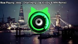 Jibbs Chain Hang Low Crizzly AFK Remix Bass Boosted