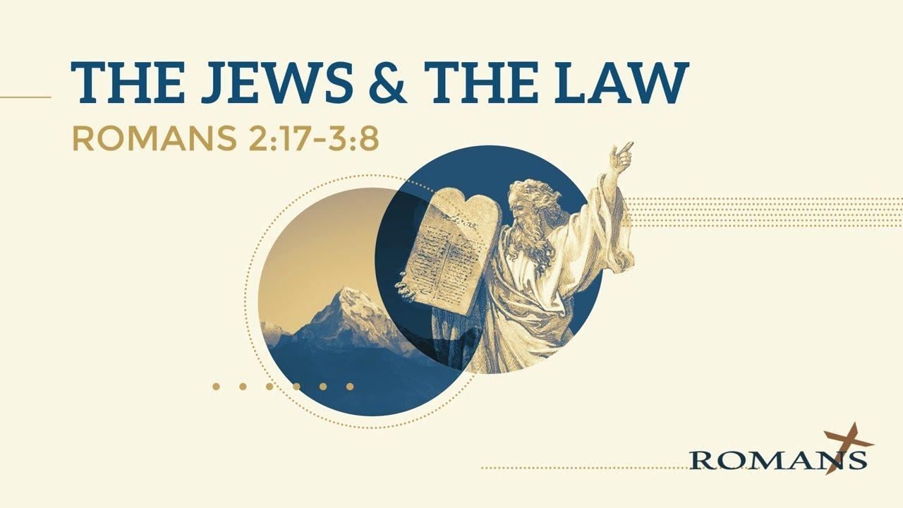 6/27/2021 (10:30) - Romans: The Jews & The Law