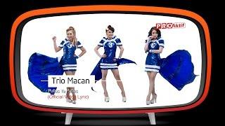 Trio Macan - Putus Ya Putus (Official Lyric Video)