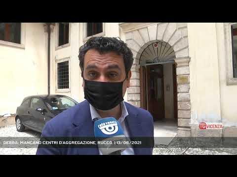 DEBBA: MANCANO CENTRI D'AGGREGAZIONE, RUCCO  | 13/06/2021
