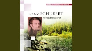 Quintet for Piano and Strings in A major D. 667, Die Forelle (Trout) : IV. Variations