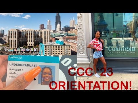 COLUMBIA COLLEGE CHICAGO ORIENTATION 2019! | #CCC23 #columbiacollegechicago
