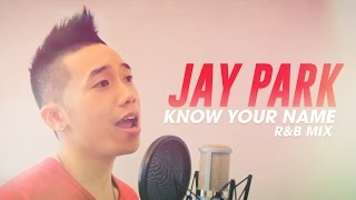 Know Your Name [English] - Jay Park [Tony Tran cover]