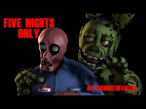 (FNaF SFM) Five Nights Only By RoomieOfficial {REUPLOAD}