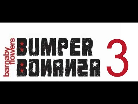 Barnaby Flowers Bumper Bonanza - Episode 3