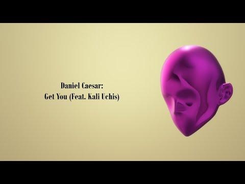 Daniel Caesar  Get You Feat Kali Uchis Lyrics