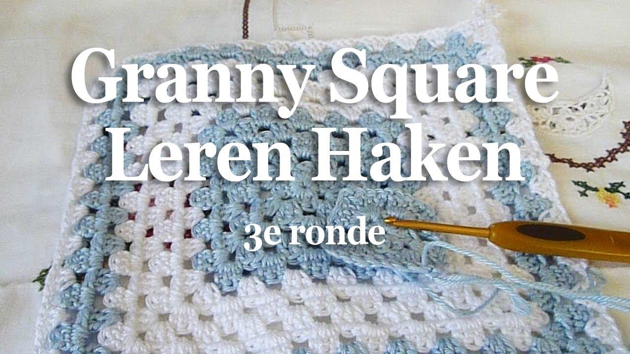 Granny Square Leren Haken 3e Ronde Youtube