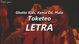 Ghetto Kids, Kenia OS, Malo - Toketeo 🔥| LETRA