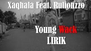 Hip-hop Indonesia - lirik Xaqhala feat. Rulionzzo - Young Wack, Mp3
