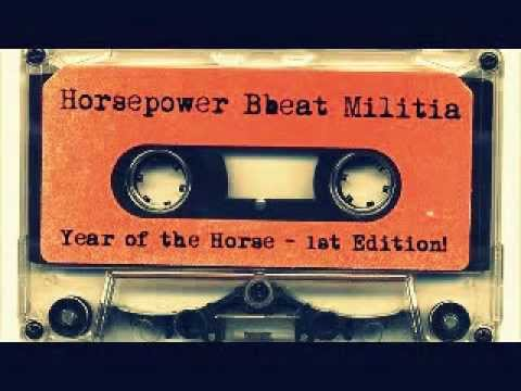 Horsepower Bbeat Militia - Year of the Horse - 1st Edition!