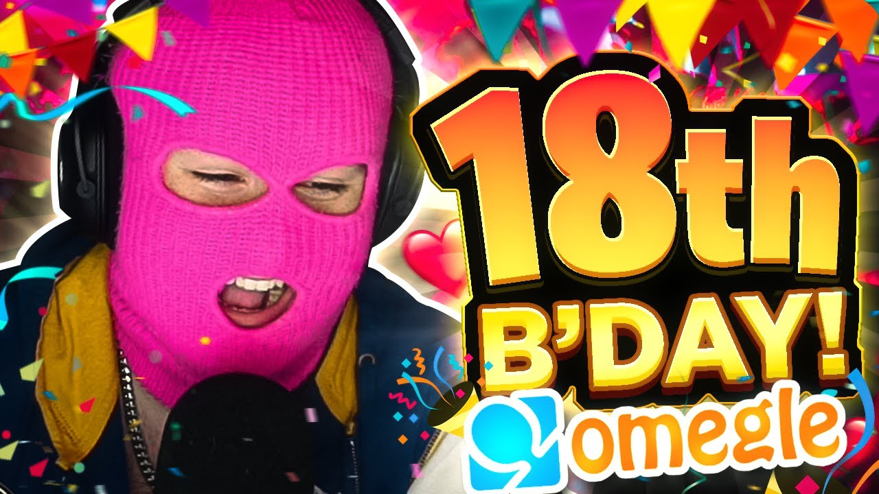 I CELEBRATED MY 18th BIRTHDAY *ON OMEGLE* (offensive)