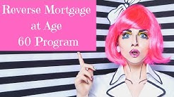 Reverse Mortgage at Age 60 Program