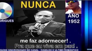 Nunca - Lupicinio Rodrigues - karaoke
