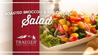 Yummy Roasted Broccoli And Red Onion Salad By Traeger Grills