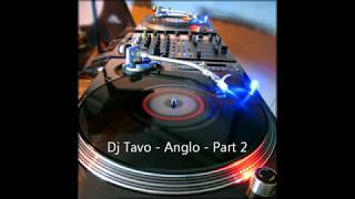 Dj Tavo - Anglo Part 2 - 2011