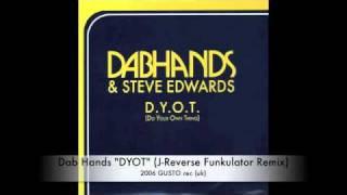 "Dab Hands ""DYOT"" (J-Reverse Funkulator Remix)"