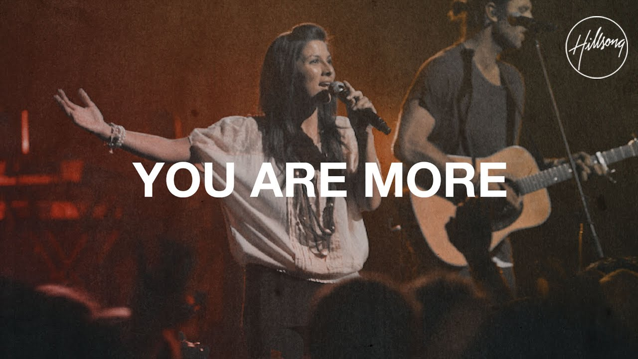 You Are More - Hillsong Worship