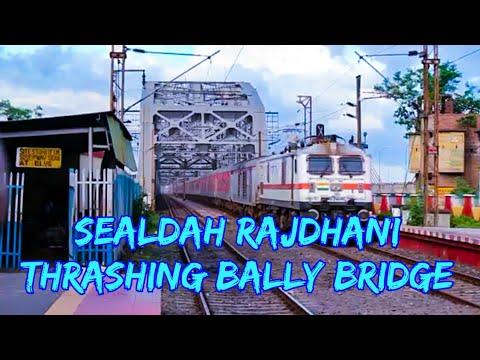 Sealdah Rajdhani Thrasing Bally Bridge, Vivekananda Setu near Bally Ghat , 12313 Rajdhani express