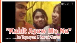 Kahit Ayaw Mo Na | Cover by Lie Reposposa and Patrick Quiroz